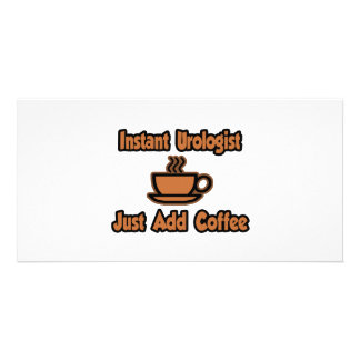 Instant Urologist...Just Add Coffee Photo Cards