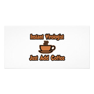 Instant Virologist...Just Add Coffee Photo Card Template