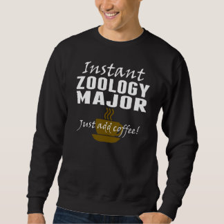 Instant Zoology Major Just Add Coffee Pull Over Sweatshirts