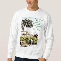 Instead of Being There (Resort) Sweatshirt