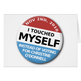 ...Instead Of Voting For Christine O'Donnell Card