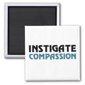 Instigate Compassion (The Great Karma Edition) Fridge Magnet