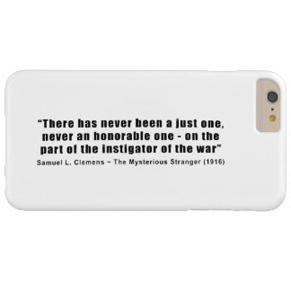 Instigator of War Quote by Samuel L. Clemens Barely There iPhone 6 Plus Case