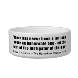 Instigator of War Quote by Samuel L. Clemens Bowl