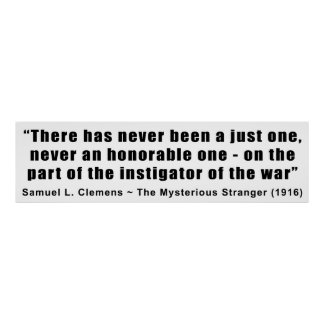 Instigator of War Quote by Samuel L. Clemens Poster