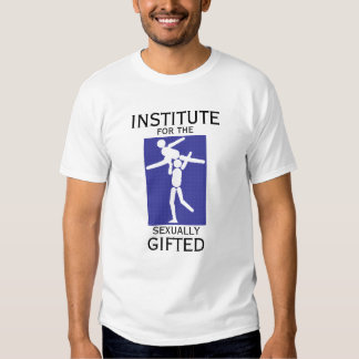INSTITUTE for the SEXUALLY GIFTED - INSTRUCTOR Tees