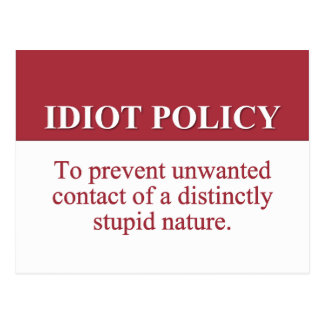 Instituting an Idiot Harassment Policy (2) Postcard