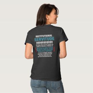 Institutional Servitude Women's T-shirt