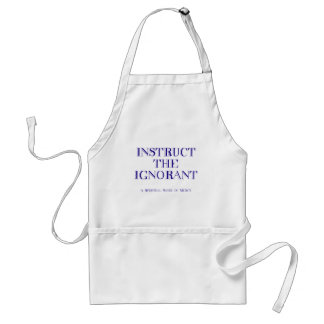 Instruct the ignorant adult apron
