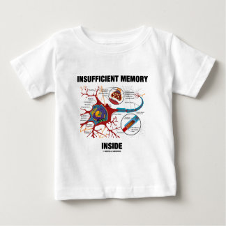 Insufficient Memory Inside (Neuron / Synapse) Baby T-Shirt