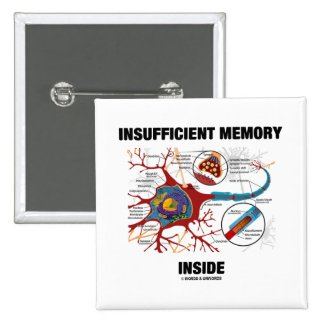 Insufficient Memory Inside (Neuron / Synapse) Pinback Button