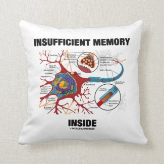 Insufficient Memory Inside (Neuron / Synapse) Throw Pillow