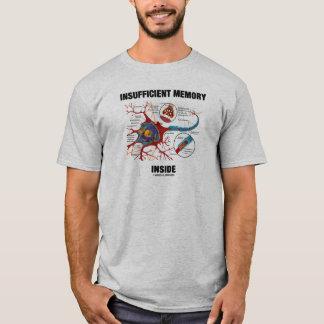 Insufficient Memory Inside (Neuron / Synapse) T-Shirt