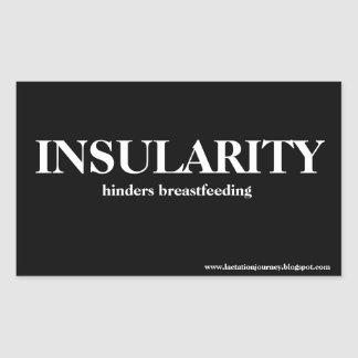 INSULARITY HINDERS BREASTFEEDING RECT STICKERS