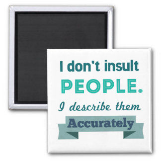 Insult People 2 Inch Square Magnet