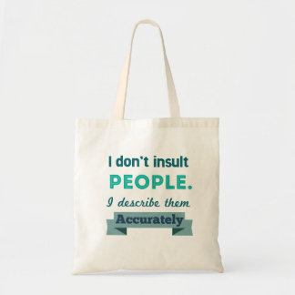 Insult People Tote Bag