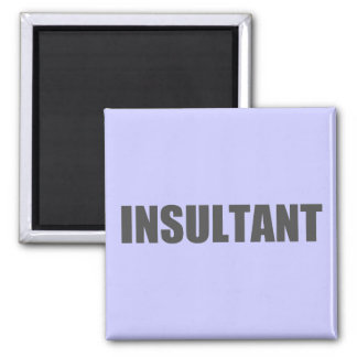 Insultant 2 Inch Square Magnet