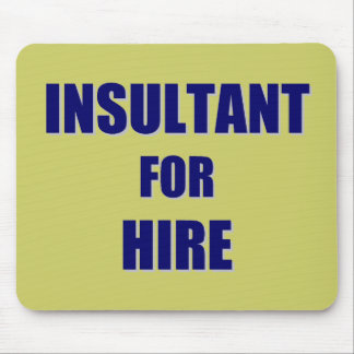 Insultant for Hire Mouse Pad