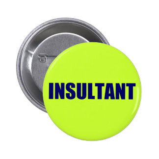 Insultant Pinback Button