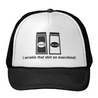 Insults and Sarcasm Sprinkle It On Everything Trucker Hat