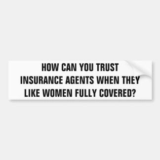 Insurance Agents Like Fully Covered Women? Bumper Sticker