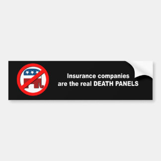 Insurance companies are the real death panels bumper sticker