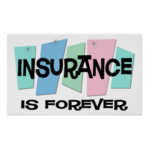 Insurance Is Forever Print