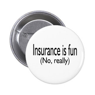Insurance Is Fun No Really Button