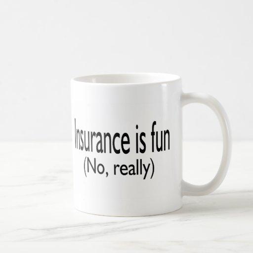 Insurance Is Fun No Really Coffee Mug