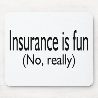 Insurance Is Fun No Really Mouse Mat