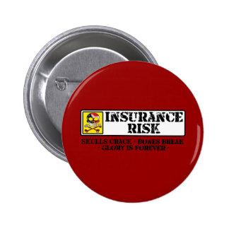Insurance Risk - Skulls Crack - Bones Break Pinback Button