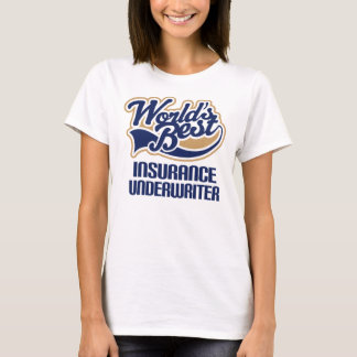 Insurance Underwriter Gift (Worlds Best) Mug T-Shirt