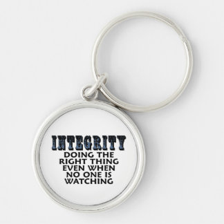 Integrity: Doing the right thing even when... Silver-Colored Round Keychain