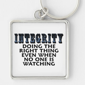 Integrity: Doing the right thing even when... Silver-Colored Square Keychain