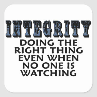 Integrity: Doing the right thing even when... Square Sticker