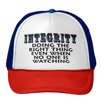 Integrity: Doing the right thing even when... Trucker Hat