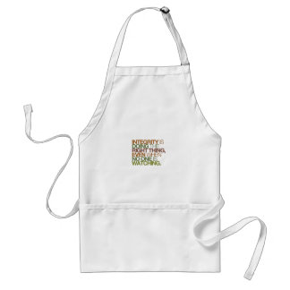 Integrity is doing the right thing, even when ... adult apron