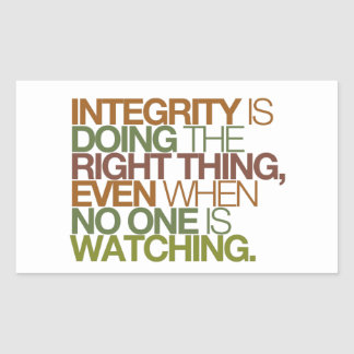 Integrity is doing the right thing, even when ... rectangle sticker