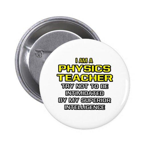 Inteligencia superior del profesor de la física… pin