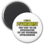 Inteligencia superior del psiquiatra… iman para frigorífico