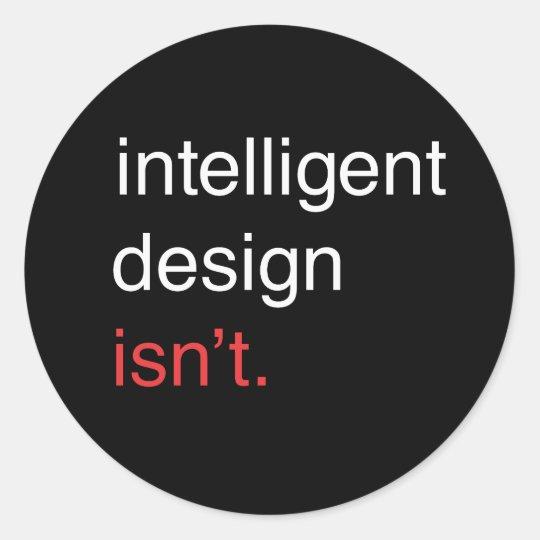 inteligent design classic round sticker