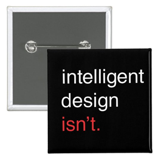 inteligent design pinback button