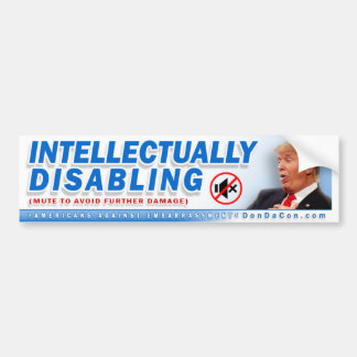 Intellectually Disabling Bumper Sticker