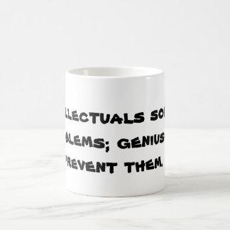 Intellectuals solve problems; geniuses prevent ... coffee mug