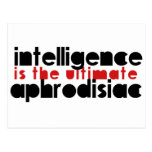 Intelligence is the Ultimate Aphrodisiac Post Card