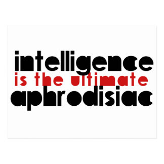 Intelligence is the Ultimate Aphrodisiac Postcard