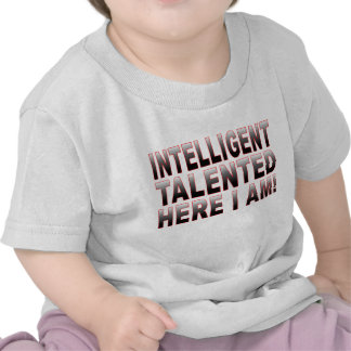 Intelligent and Talented Tee Shirts