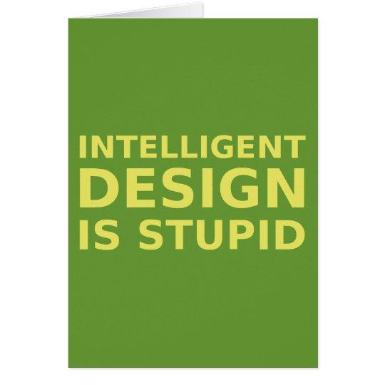 Intelligent Design Is Stupid Card
