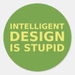 Intelligent Design Is Stupid Classic Round Sticker