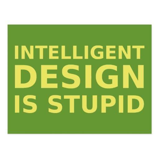 Intelligent Design Is Stupid Postcard